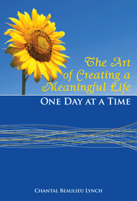 The Art of Creating a Meaningful Life: One Day at a Time cover